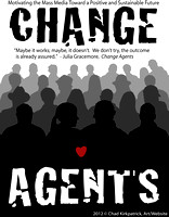 Change Agents Poster 3 © Chad Kirkpatrick